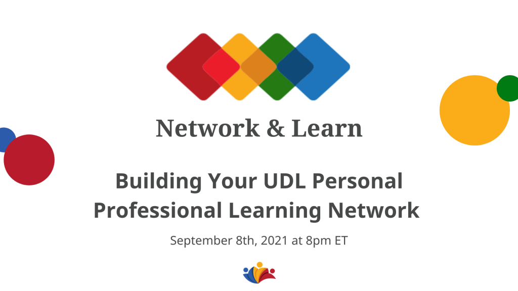 Tile shows text: Network and Learn, Building Your UDL Personal Professional Learning Network, September 8th, 2021 at 8pm ET