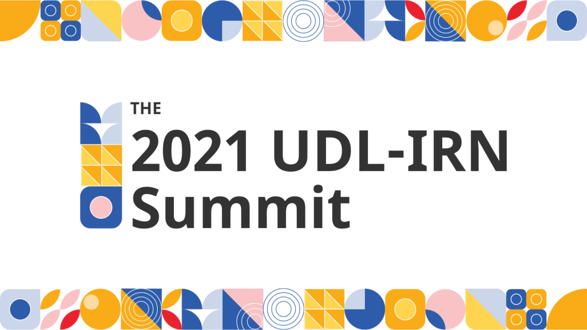 Tile says: The 2021 UDL-IRN Summit On Demand